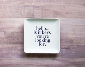 Hello...Is it Keys You're Looking For Key Dish, Funny Key Holder, Catch All Plate, Funny Home Decor, Key Tray