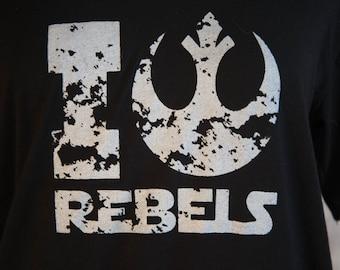 I Love Rebels - Star Wars Fan Shirt - Rogue One  Shirt - Rebels - Rebellion - \