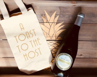 Wine Tote Bag - A Toast To The Host - Gift Bag - Hostess Gift - Host Gift - Party Gift
