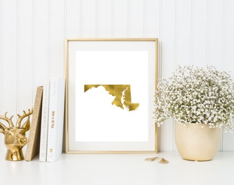 Maryland gold foil print/ MD state print/ state art/home state print/ home print/ state print/MD art/MD print/ custom state art