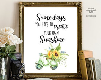 Some days you have to create your own sunshine, livingroom decor, floral decor typography inspirational wall decor, Motivational Wall Art