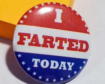 I Farted Today 1 inch Button