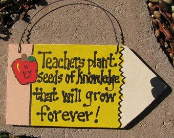 Teacher Gift Wood Pencil #29 Teachers Plant Seeds of knowledge that will grow forever