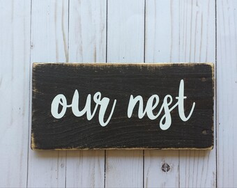 Our Nest Sign - Our Nest Rustic Decor - Home Decor - Nest Sign - Our Nest