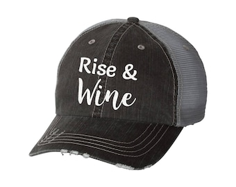 Rise and Wine Distressed Ladies Baseball Hat | Mesh | Trucker | Drinking | Wine | Funny