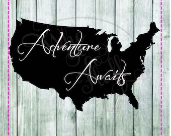 Adventure Awaits SVG, dxf, eps, png & jpg CUT file, USA map travel