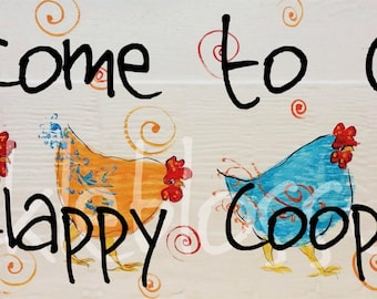 "9.5"" X 24""  #827 Welcome to Our Happy Coop Art Signs Original Art on Rustic wood"