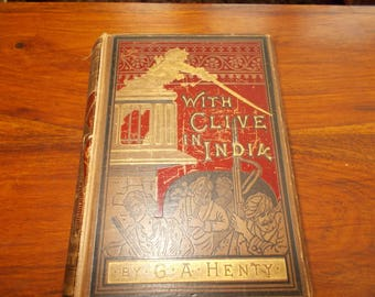 """hb 1st Edition 1894 """"With Clive in india"""" g.a.henty"""