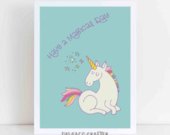 Have a magical day unicorn illustration quote print