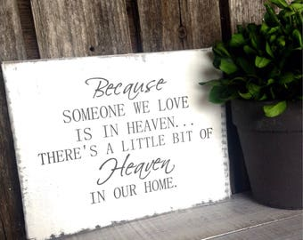Because someone we love is in Heaven - Wood sign ( size 5 3/4 in wide  X 4 1/2 in long 1 in thick) In Memory of a loved one.