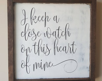 "Framed Wood Sign ""I Keep a Close Watch On This Heart of Mine- Johnny Cash"" Home Decor, Farmhouse Sign, Custom Sign"