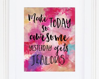 Positive Print / Pink Print / Pink Wall Art / Make Today So Awesome / Abstract Quote Art / Quote Print / Up to 13x19