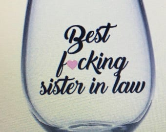 Best sister in law wine glass. Best sister in law gift. Sister in law wine glass. Sister in law gift. Sis in law gift. Sis in law wine glass