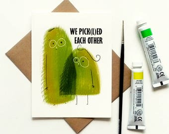 Funny Valentines card with pickled twist -I love you card with pickles - anniversary card - cute love card for him her  - Pickles in love