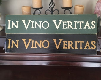 IN VINO VERITAS Latin In Wine There Is Truth Plaque Sign Cellar Decor  Connoisseur Aficionado Oenophilia