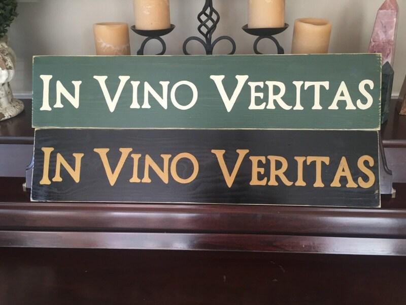 IN VINO VERITAS Latin In Wine There Is Truth Plaque Sign Cellar Decor  Connoisseur Aficionado Oenophilia Rustic Wood Pick Colors Rustic Look