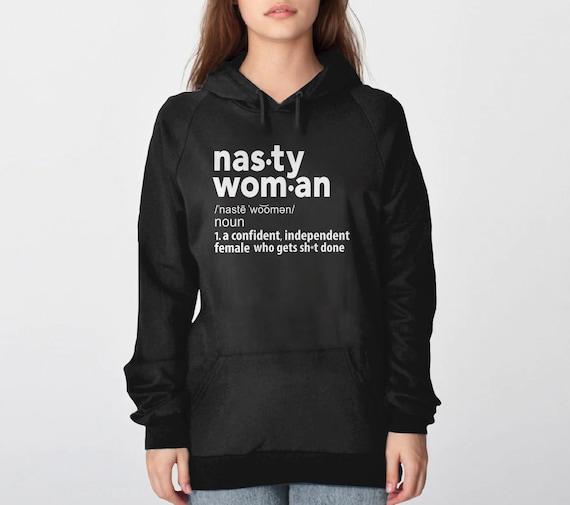 feminist sweatshirt, nasty woman hoodie, feminism shirt, feminist gift for women, nasty woman sweatshirt