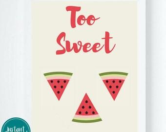 Too Sweet Watermelon Printable Wall Art