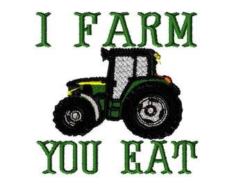 Embroidery File, I Farm You Eat, Green Tractor, Farming Embroidery Design, , Embroider, Digital File, Machine Embroidery Pattern