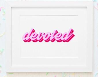 devoted- pink rainbow retro font - Print Art Poster Quote - Digital Download Instant Art Print Poster 8x10 jpeg - wedding anniversary love