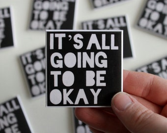 It's all going to be okay, Hakuna Matata, Quote Magnet, Fridge Magnet, Inspirational Quote, Motto, 2 inch square refrigerator magnet