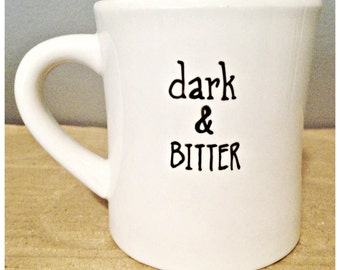 Funny Coffee Mug, Funny Diner Mug, minimal, sarcasm, snarky, funny mugs for work, dark bitter, black and white, coffee beans, dark roast