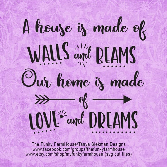"""SVG & PNG - """"A house is made of wall and dreams """""""