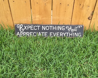 FREE SHIPPING! Expect nothing and Appreciate everything Sign - Primitive Signs -Sign - Primitive Wall Decor - Primitive Home Decor
