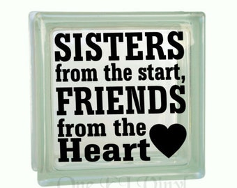 Sisters from the Start Friends From the Heart - Vinyl Decal for a DIY Glass Block, Frames, and more...Block Not Included
