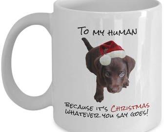 Christmas Puppy Coffee Mug - To my human