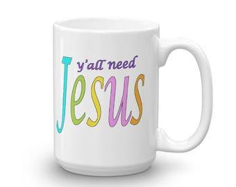 Ya'll Need Jesus Colorful Mug