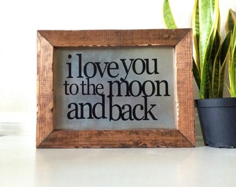 I Love You to the Moon and Back Sign, Wood Nursery Decor, Lullaby Sign, Wedding Sign, Wedding Prop, Anniversary Gift, I Love You Sign