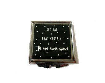 Quote mirror, compact mirror, pocket mirror, She has that certain je ne sais quoi,  quote, black, square mirror, white, girlfriend gift