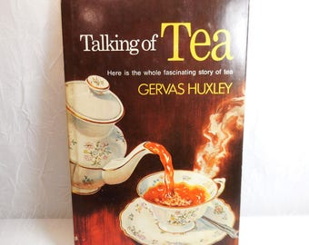 Talking of Tea by Gervas Huxley, history of tea, vintage book, tea lovers book