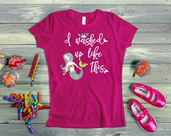 Girls Mermaid Shirt For Birthday, Spring Break, Cruise or Summer, I Washed Up Like This, Adorable Shirt for the Beach, Girl's T-Shirt
