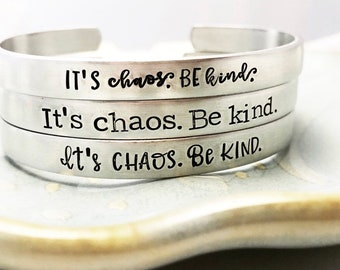 It's chaos Be kind ~ Hand Stamped ~ True Crime Enthusiast Cuff Bracelet ~ Human Rights ~ Quote Jewelry ~ Murderino MFM ~ Spread Kindness