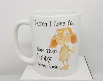 I Love You More Than Dobby Loves Socks