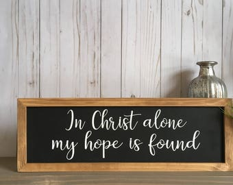 In Christ Alone Sign, In Christ Alone My Hope is Found, Hand Painted Wood Sign, Custom Wood Sign, Christian Home Decor