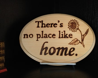 There's no place like home, Woodburned Sign, Sunflower, Wood Sign, Home