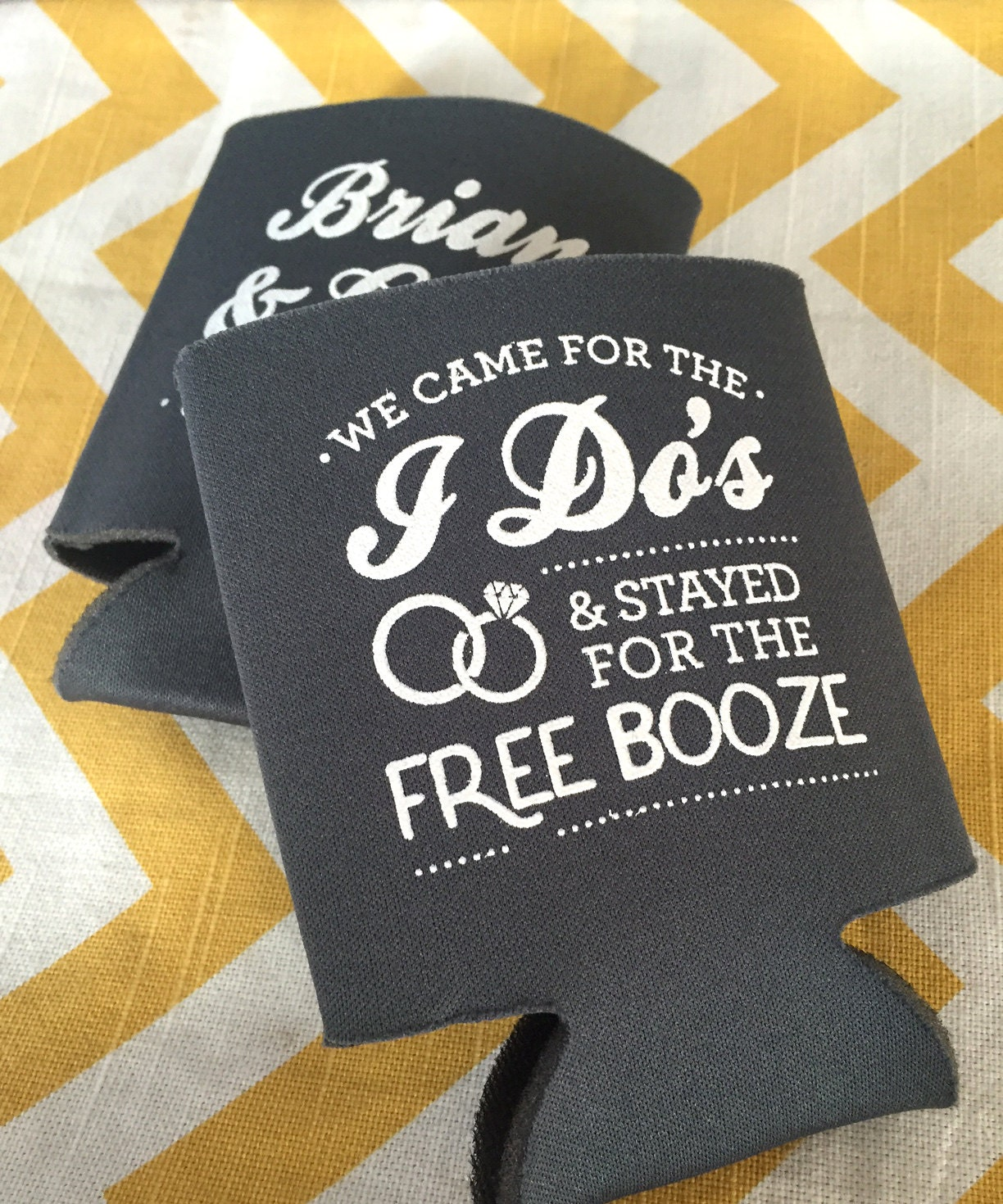 Wedding Can Coolers We Came for the I Do\'s and Stayed for