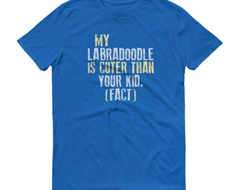 Funny Labradoodle T-Shirt - My Labradoodle Is Cuter Than Your Kid - FACT