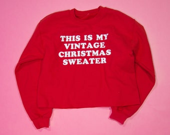 Christmas Sweater Cropped ∘ This is My Vintage Christmas Sweater ∘ Ugly Christmas Sweater ∘ Holiday Sweatshirt ∘ Jumper ∘ Gift
