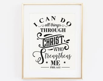 PRINT Bible Verse Printable Art Print, I Can Do All Things Through Christ Who Strengthens Me, Philippians 4:13, Bible Verse scripture print