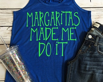 Summer Tank Top Margaritas Made me do it