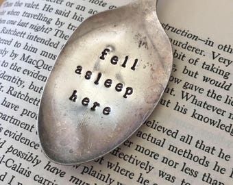 Fell Asleep Here Bookmark - Metal Stamped - Spoon Bookmark - Book Lover's  Gift - Fell Asleep Here - Vintage Spoon Bookmark