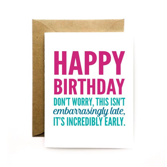 Funny Belated Birthday Happy Birthday Card Not Late