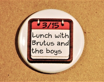 """Lunch with Brutus 1.5"""" Button"""