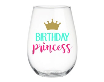 Birthday Princess Wine Glass - Wine Glass, Choice of Colors -  17oz - Great 21st birthday gift