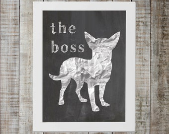 Chihuahua 'the boss' Chalkboard Print