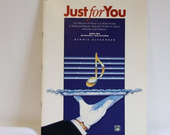 Vintage 1989 Just For You Piano Music Book by Dennis Alexander